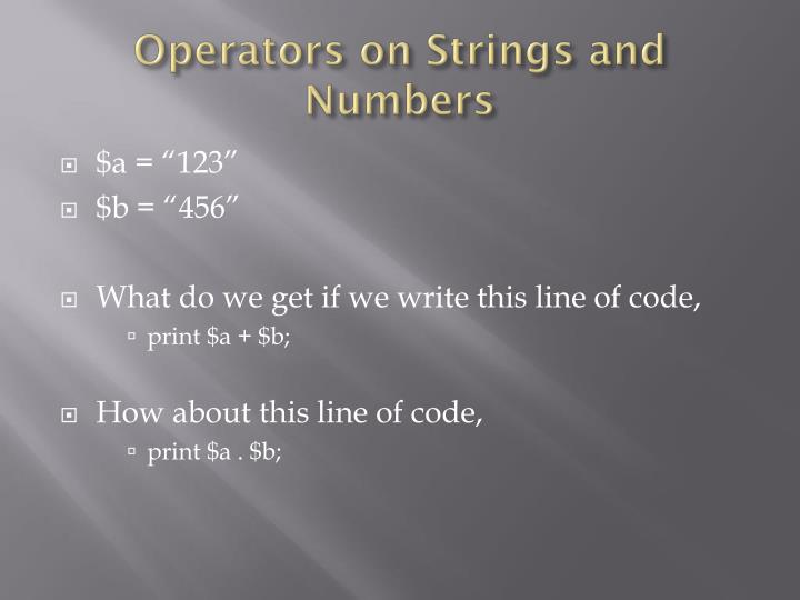Operators on Strings and Numbers
