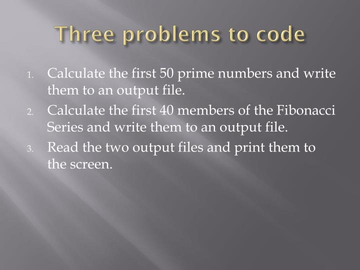 Three problems to code