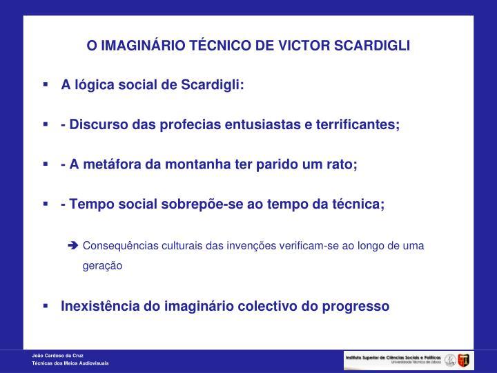 O IMAGINÁRIO TÉCNICO DE VICTOR SCARDIGLI