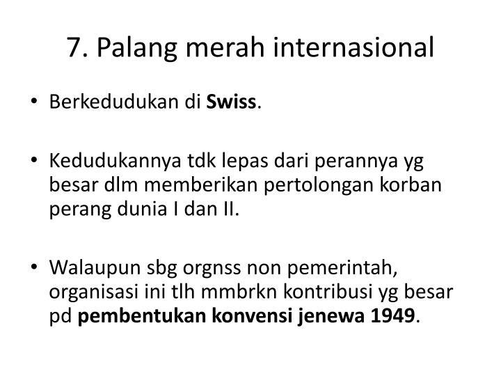 7. Palang merah internasional