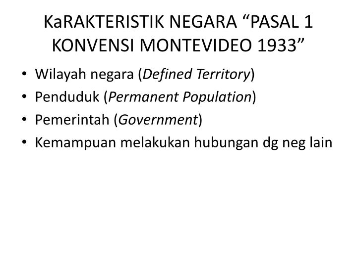 """KaRAKTERISTIK NEGARA """"PASAL 1 KONVENSI MONTEVIDEO 1933"""""""