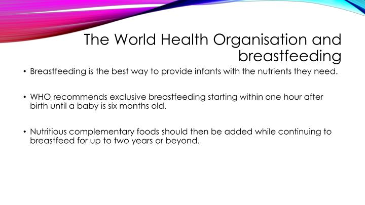 The world h ealth o rganisation and breastfeeding