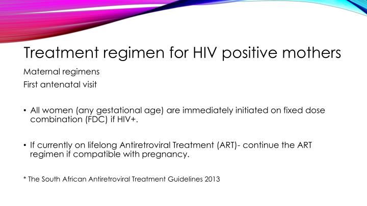 Treatment regimen for HIV positive mothers