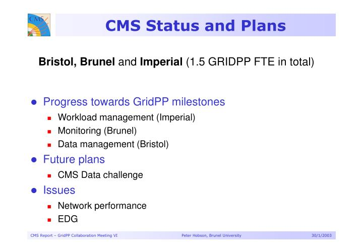 Cms status and plans