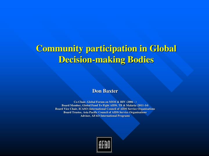 Community participation in global decision making bodies