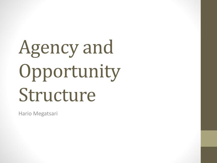 Agency and opportunity structure