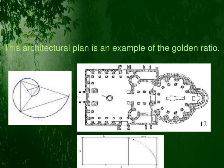 This architectural plan is an example of the golden ratio.