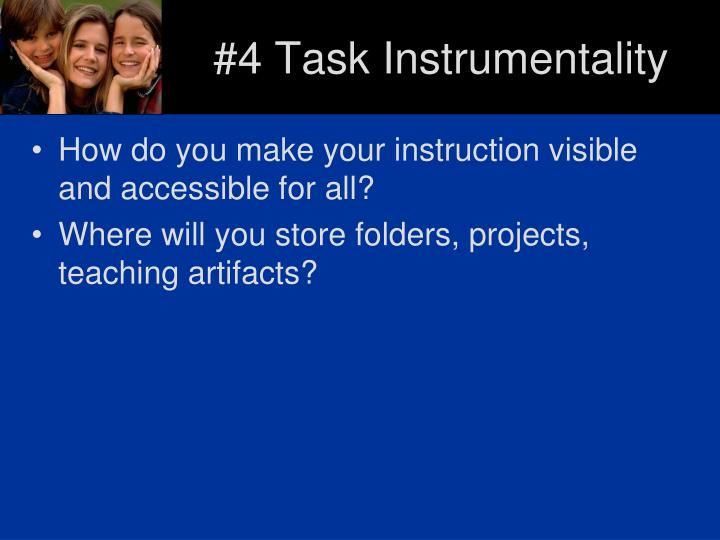 #4 Task Instrumentality