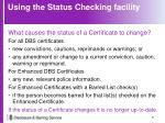 using the status checking facility2