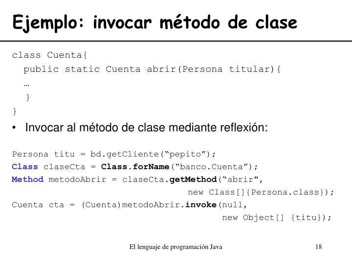 Ejemplo: invocar método de clase