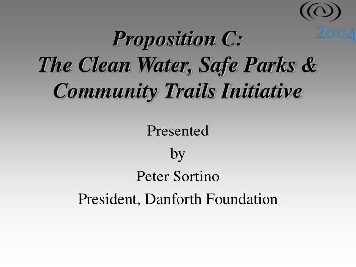 Proposition c the clean water safe parks community trails initiative