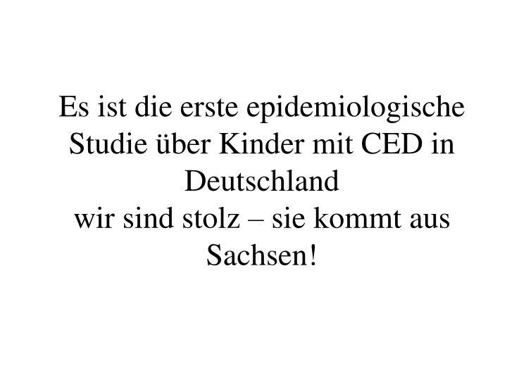 Es ist die erste epidemiologische Studie über Kinder mit CED in Deutschland