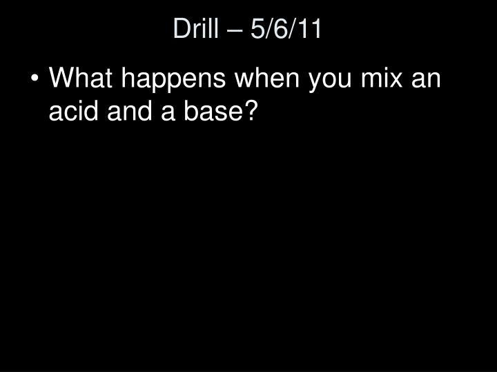 Drill – 5/6/11