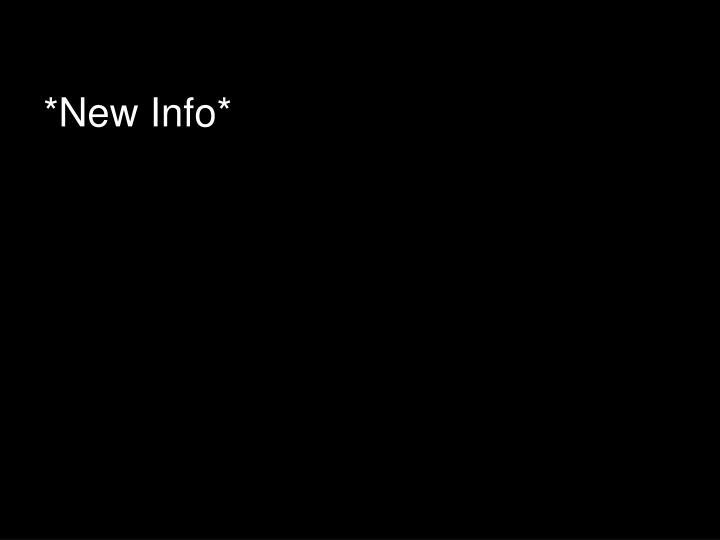 *New Info*