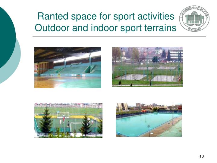 Ranted space for sport activities