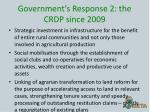 government s response 2 the crdp since 20092