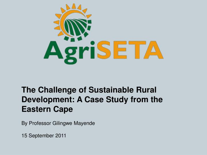 The Challenge of Sustainable Rural Development: A Case Study from the Eastern Cape