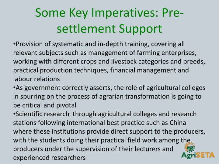 Some Key Imperatives: Pre-settlement Support