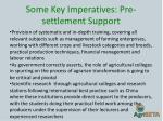 some key imperatives pre settlement support