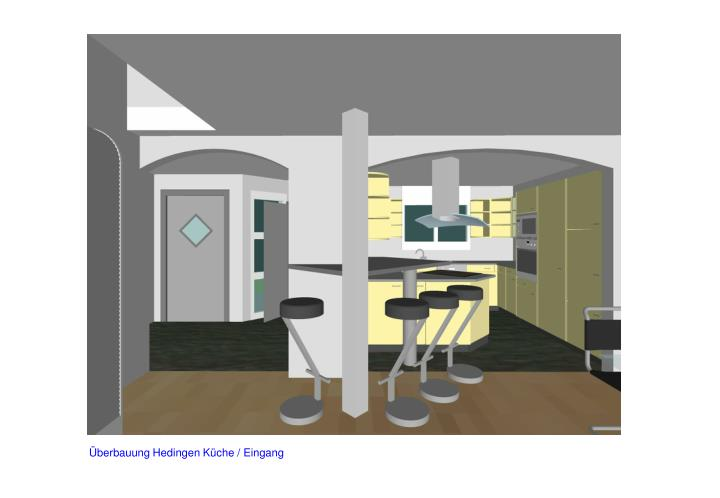 Überbauung Hedingen Küche / Eingang