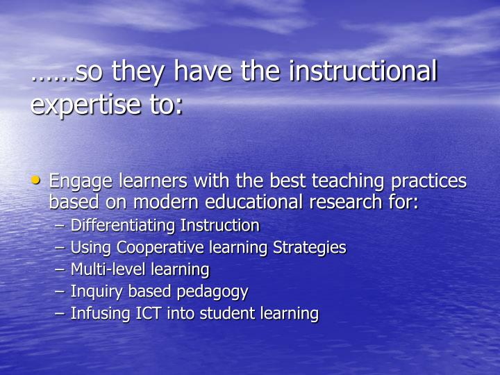 ……so they have the instructional expertise to: