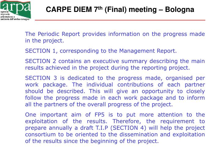 The Periodic Report provides information on the progress made in the project.