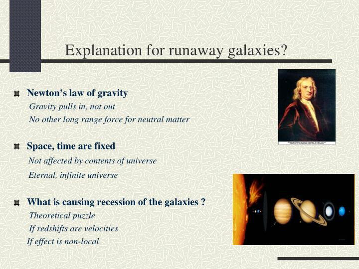 Explanation for runaway galaxies?