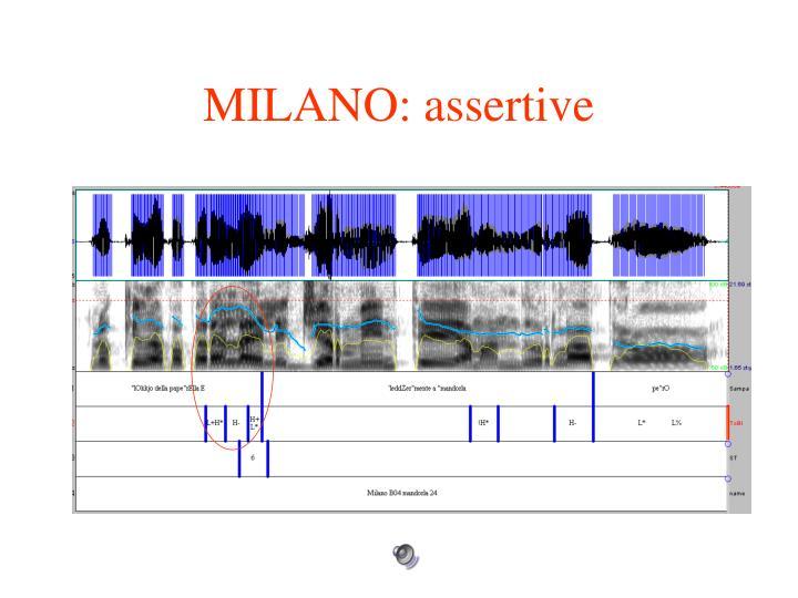 MILANO: assertive