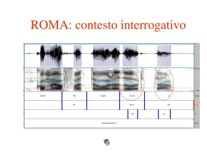 ROMA: contesto interrogativo