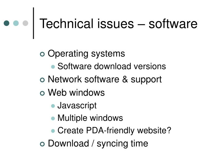 Technical issues – software