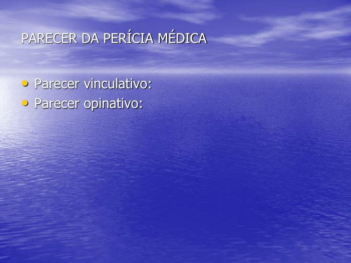 PARECER DA PERÍCIA MÉDICA
