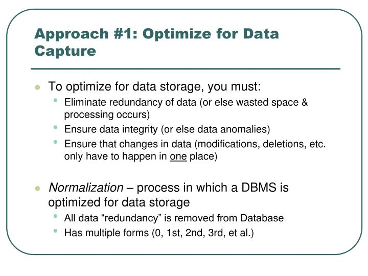 Approach #1: Optimize for Data Capture