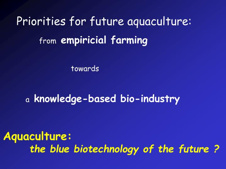 Priorities for future aquaculture: