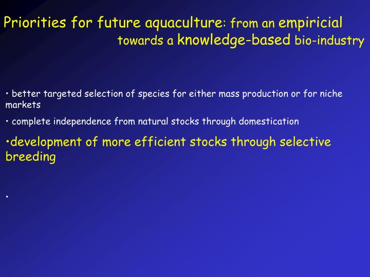 Priorities for future aquaculture