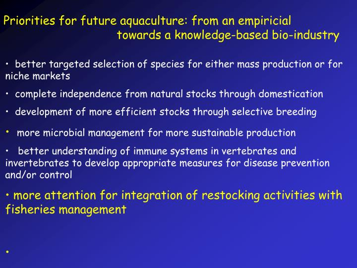 Priorities for future aquaculture: from an empiricial