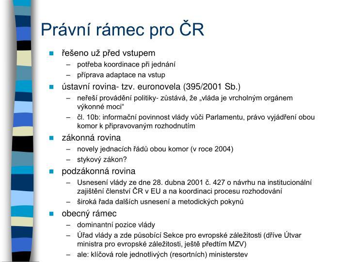 Právní rámec pro ČR