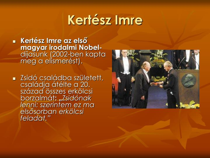 Kertész Imre az első magyar irodalmi Nobel-