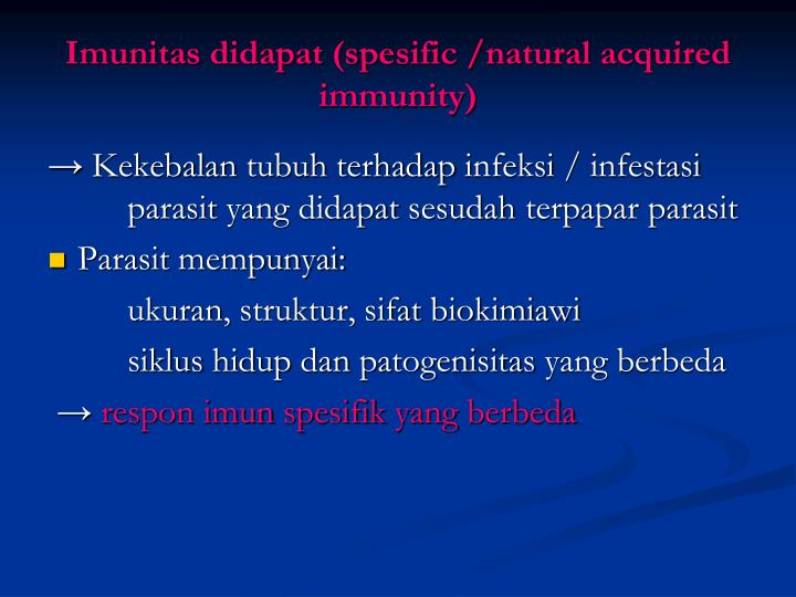 Imunitas didapat (spesific /natural acquired immunity)