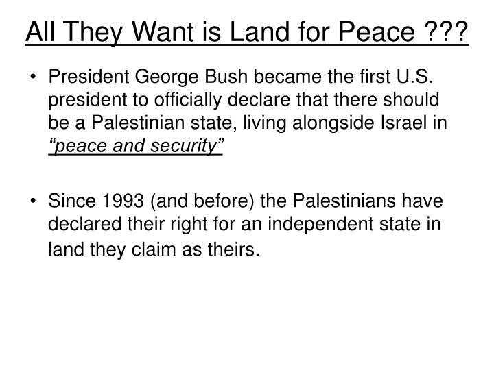 All They Want is Land for Peace ???