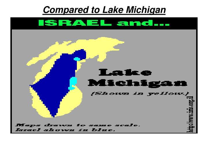 Compared to Lake Michigan