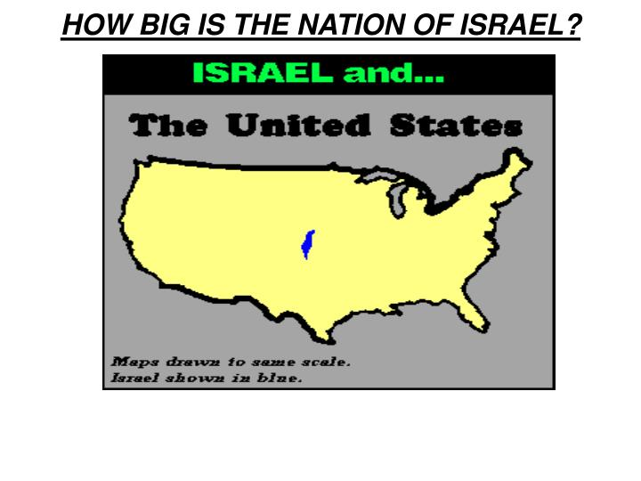 HOW BIG IS THE NATION OF ISRAEL?