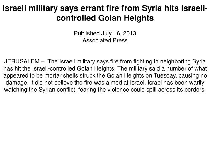 Israeli military says errant fire from Syria hits Israeli-controlled Golan Heights