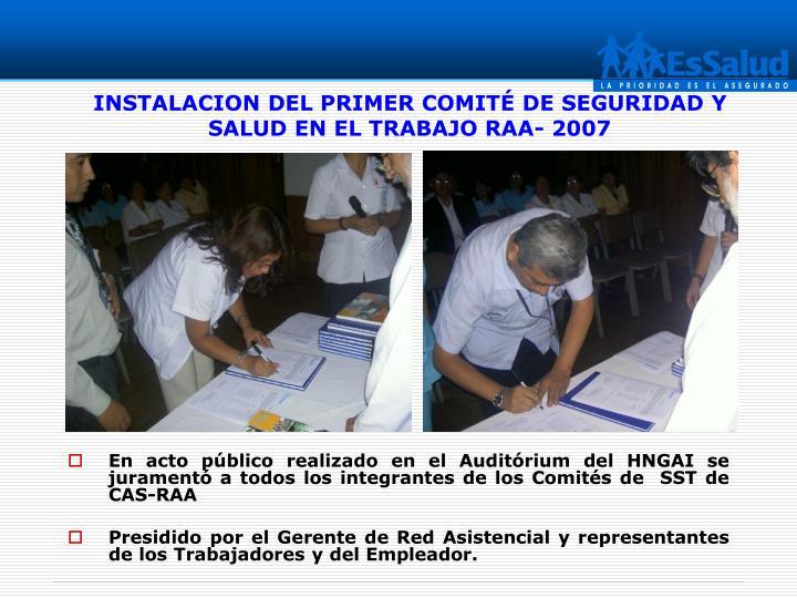 INSTALACION DEL PRIMER COMITÉ DE SEGURIDAD Y SALUD EN EL TRABAJO RAA- 2007