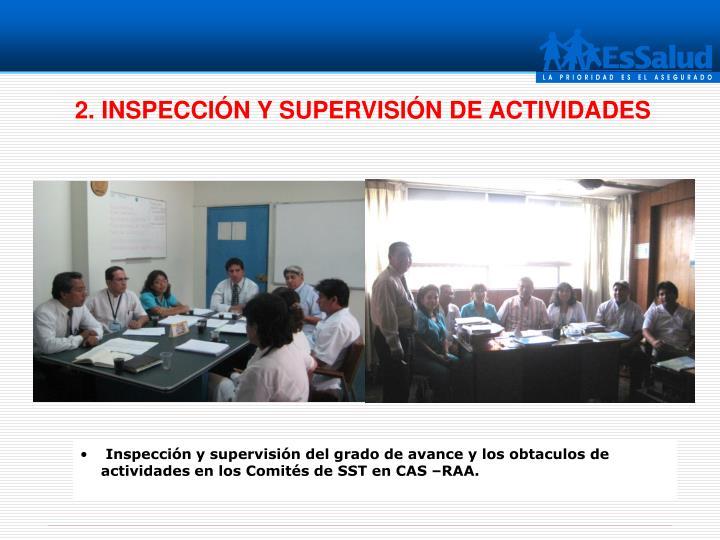Inspección y supervisión del grado de avance y los obtaculos de actividades en los Comités de SST en CAS –RAA.