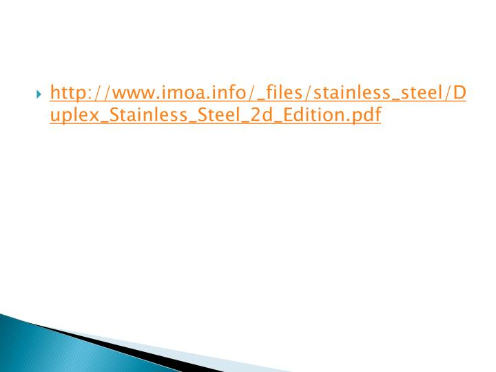 http://www.imoa.info/_files/stainless_steel/Duplex_Stainless_Steel_2d_Edition.pdf