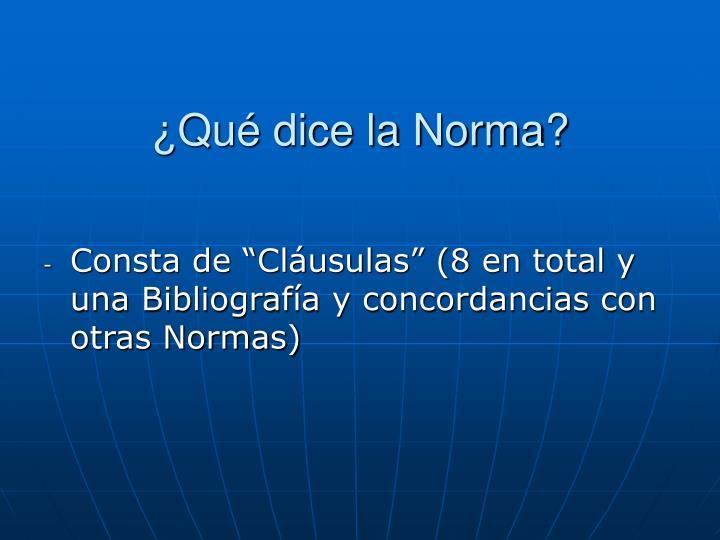 ¿Qué dice la Norma?