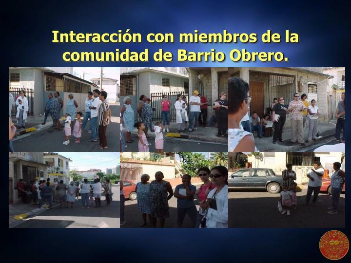 Interacción con miembros de la comunidad de Barrio Obrero.