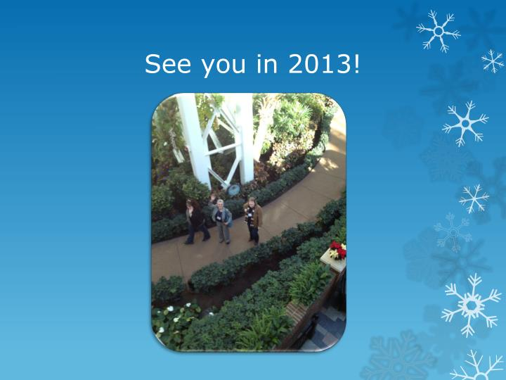 See you in 2013!