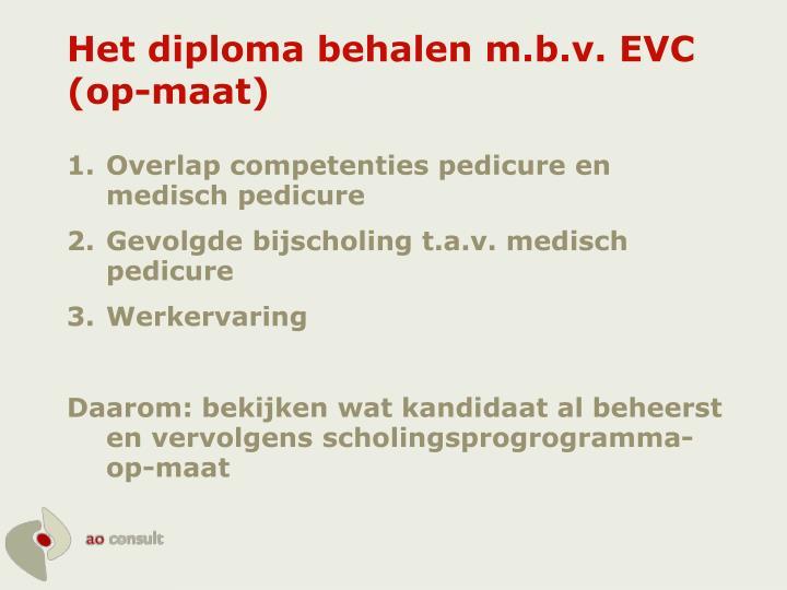 Het diploma behalen m.b.v. EVC (op-maat)
