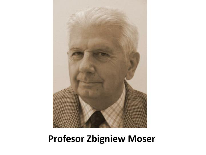 Profesor Zbigniew Moser